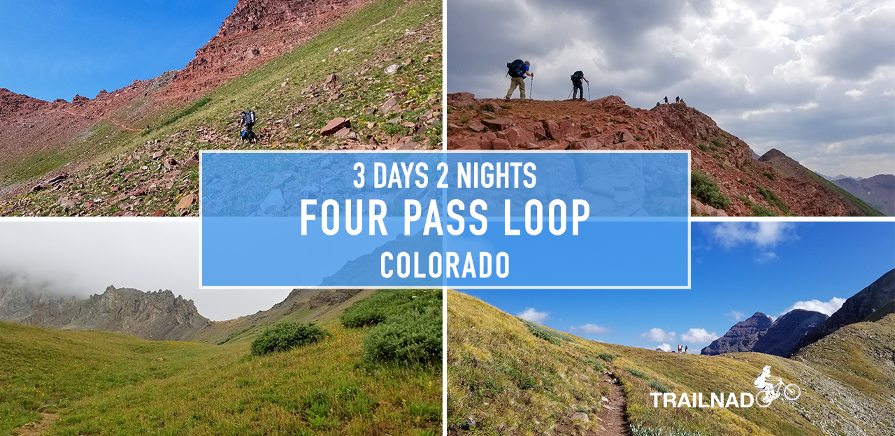 Four Pass Loop Backpacking Trip in Colorado